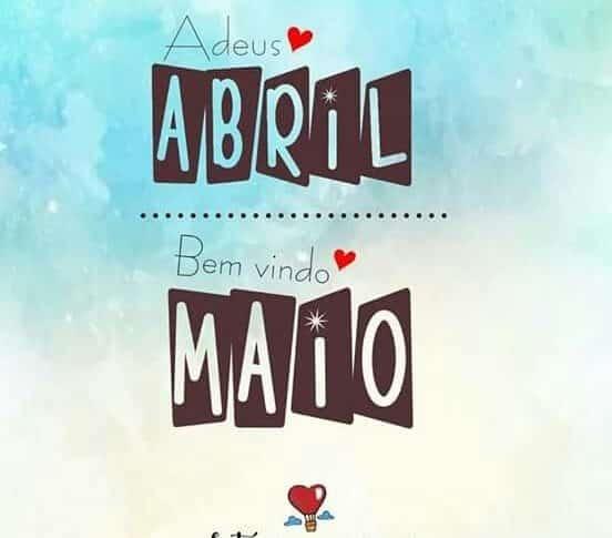 Adeus Abril Bem Vindo Maio
