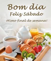 Bom Dia. Feliz Sábado!