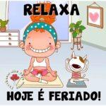 Relaxa, Hoje É Feriado!