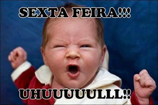 Sexta Feira!!! Uhuuul!