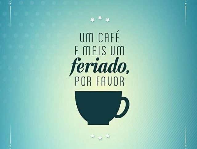 Um Café E Mais Um Feriado