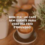 Bom Dia! Um Café Bem Quente!