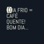 Dia Frio = Café Quente