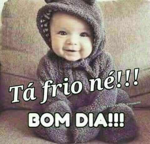 Tá Frio Né!! Bom Dia!